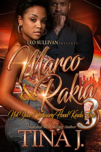 Marco & Rakia 3: Not Your Ordinary Hood Kinda Love