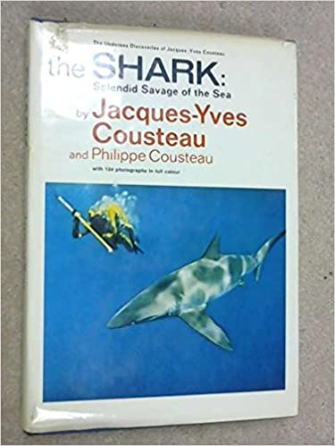 The Shark: Splendid Savage of the Sea: Jacques-Yves Cousteau, Philippe Cousteau: 9780304936564: Amazon.com: Books