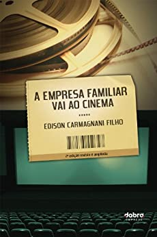 A Empresa Familiar vai ao Cinema por [Filho, Edison Carmagnani]