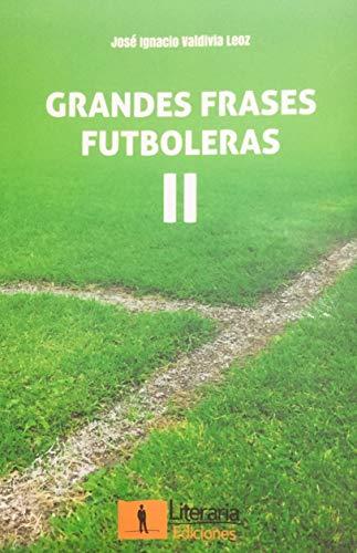 Amazon.com: Grandes Frases Futboleras II (Spanish Edition ...