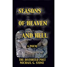 SEASONS OF HEAVEN AND HELL: A POEM (English Edition)