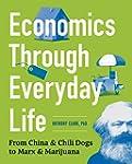 Economics Through Everyday Life: From...