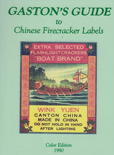 GASTON'S GUIDE TO CHINESE FIRECRACKER LABELS