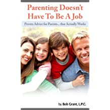 Parenting Doesn't Have To Be A Job