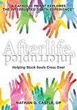 Afterlife, Interrupted: Helping Stuck Souls Cross