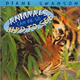 Animals Can Be So Hard to See, Diane Swanson, 1550413260