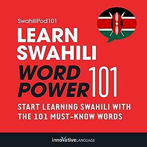 Learn Swahili - Word Power 101 Audiobook