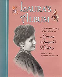 Laura's Album: A Remembrance Scrapbook of Laura Ingalls Wilder (Little House)