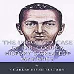 History's Greatest Mysteries: The Unsolved Case of D.B. Cooper | Charles River Editors