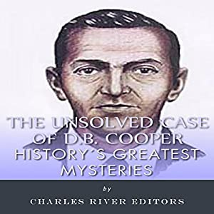 History's Greatest Mysteries: The Unsolved Case of D.B. Cooper Audiobook