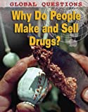 Why Do People Make and Sell Drugs?, Anne Rooney, 1848376898