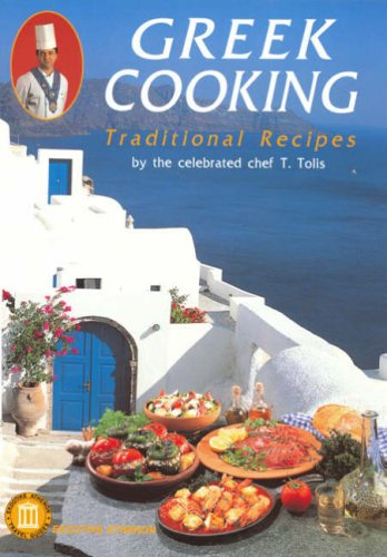 Greek Cooking - Traditional Recipes (Ekdotike Athenon Travel Guides) by T. Tolis