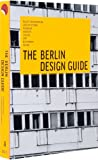 The Berlin Design Guide, Viviane Stappmanns, Kristina Leipold, 3899554787