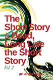 img - for The Short Story is Dead, Long Live the Short Story! Volume 2 book / textbook / text book