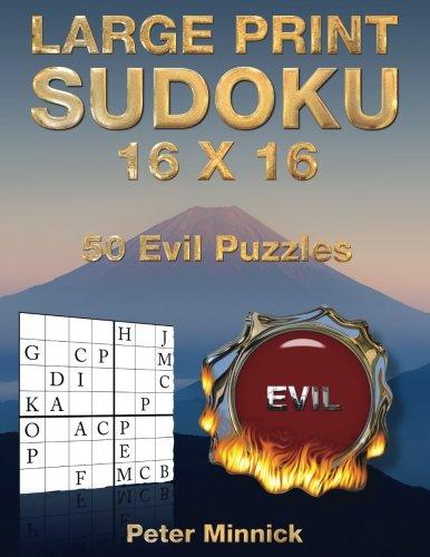 Download Large Print Sudoku 16 x 16: 50 Evil Puzzles (Large Print Sudoku Puzzles) (Volume 15) PDF