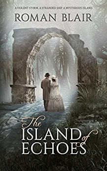 The Island of Echoes: A Novel by [Blair, Roman]