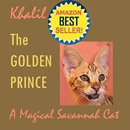 Savannah Cat - Khalil  The Golden Prince A Magical Savannah Cat (Series A Magical Savannah Cat Book 1) by [Busch, Julia]