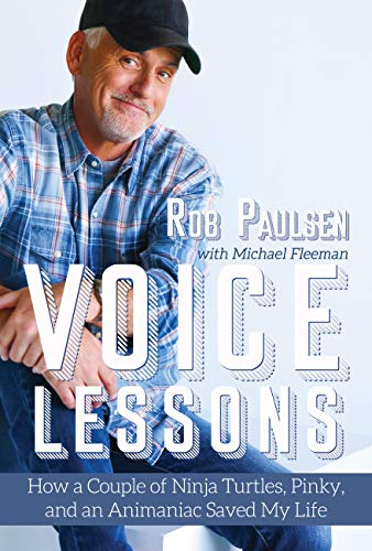 Voice Lessons: How a Couple of Ninja Turtles, Pinky, and an Animaniac Saved My Life]()