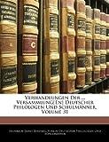 Verhandlungen Der ... Versammlung[En] Deutscher Philologen Und Schulmänner, Volume 32, Heinrich Ernst Bindseil and Verein Deut Philologen Und Schulmänner, 1144196280