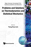 Problems and Solutions on Thermodynamics and Statistical Mechanics (Major American Universities Ph.D. Qualifying Questions and Solutions)
