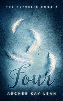 Four (The Republic Book 2) by [Leah, Archer Kay]