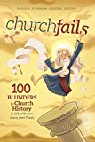 img - for churchfails: 100 Blunders in Church History (& What We Can Learn from Them) book / textbook / text book