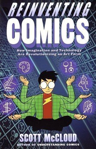 Reinventing Comics by McCloud, Scott [03 February 2007]
