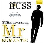 Mr. Romantic: A Mister Standalone, Book 2 | JA Huss