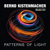 Patterns of Light-Best of by Bernd Kistenmacher