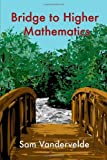 Bridge to Higher Mathematics