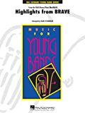 Hal Leonard Highlights From Brave - Young Concert Band Level 3