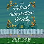 The Mutual Admiration Society: A Novel | Lesley Kagen