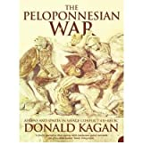 [( The Peloponnesian War: Athens and Sparta in Savage Conflict 431-404 BC )] [by: Donald Kagan] [Mar-2005]