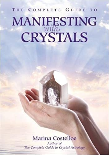 The Complete Guide to Manifesting with Crystals: Marina