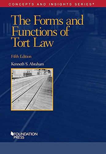 The Forms and Functions of Tort Law (Concepts and Insights) (Best Tort Law Textbook)