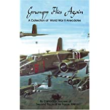 Grumpy Flies Again: A Collection of World War II Anecdotes