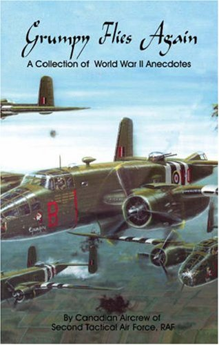 (Grumpy Flies Again: A Collection of World War II Anecdotes)