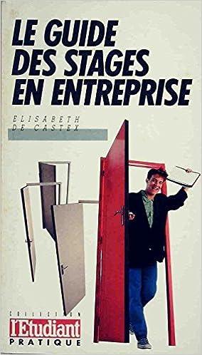 En ligne téléchargement Le guide des stages en entreprise pdf ebook