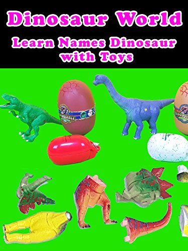 Dinosaur World - Learn Names Dinosaur with Toys