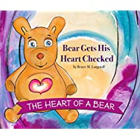 The Heart of A Bear: Bear Gets His Heart Checked by Renee M. Langstaff (Kindle Edition) for Free