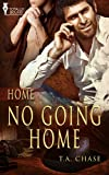 Front cover for the book No Going Home by T. A. Chase