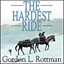 The Hardest Ride Audiobook by Gordon Rottman Narrated by James Simenc