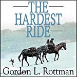 The Hardest Ride | Gordon Rottman