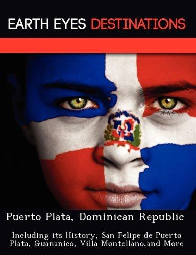 Download By Sam Night Puerto Plata, Dominican Republic: Including its History, San Felipe de Puerto Plata, Guananico, Vill [Paperback] PDF