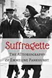 Suffragette: The Autobiography of Emmeline Pankhurst