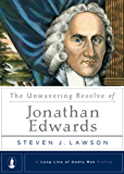 The Unwavering Resolve of Jonathan Edwards (A Long Line of Godly Men Series Book 2)