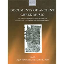 Documents of Ancient Greek Music: The Extant Melodies and Fragments edited and transcribed with commentary by Egert Pohlmann (2001-07-12)