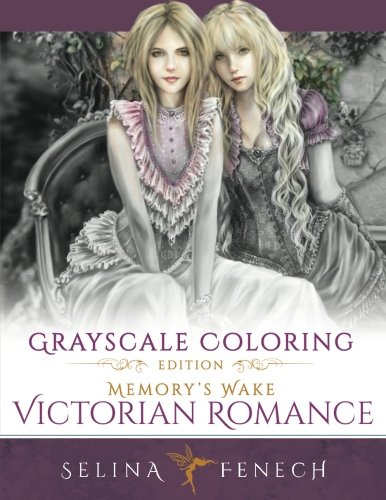 Memory's Wake Victorian Romance - Grayscale Coloring Edition (Grayscale Coloring Books by Selina) (Volume 5) [Selina Fenech] (Tapa Blanda)