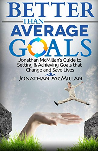 Better Than Average Goals: Jonathan McMillan's Guide to Setting & Achieving Goals that Change and Save Lives (The Better Than Average Curriculum Book 1) (Better Than Average Llc compare prices)