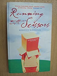 Running with Scissors. A memoir